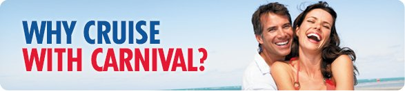 WHY CRUISE WITH CARNIVAL?