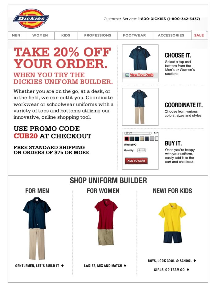TAKE 20% OFF YOUR ORDER WHEN YOU TRY DICKIES UNIFORM BUILDER