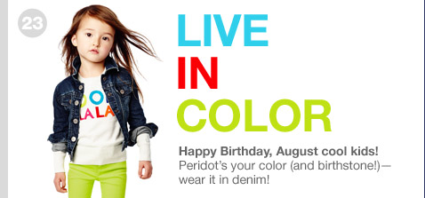 LIVE IN COLOR | Happy Birthday, August cool kids! Peridot's your color (and birthstone!)—wear it in denim!