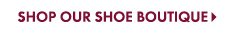 SHOP OUR SHOE BOUTIQUE