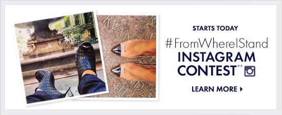 STARTS TODAY #FromWhereIStand Instagram Contest**  LEARN MORE