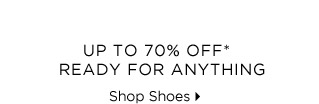 Up to 70% Off* Ready For Anything - Shop Shoes