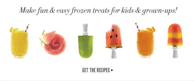 Make fun & easy frozen treats for kids & grown-ups! - GET THE RECIPES