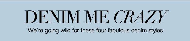 Four Fabulous Denim Styles