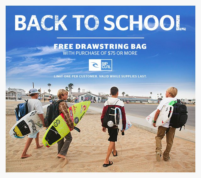 BACK TO SCHOOL - FREE DRAWSTRING BAG With Purchase of $75 or More - Limit one per customer. Valid while supplies last.