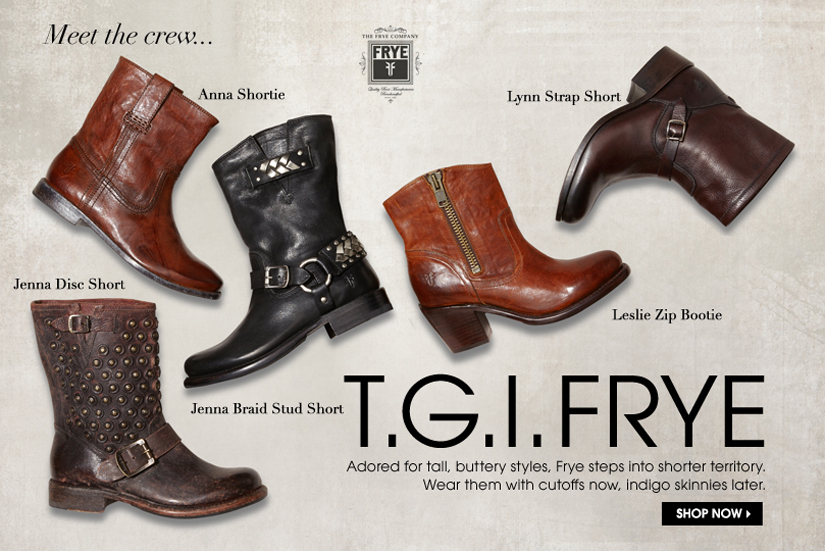 Meet the crew... T.G.I.FRYE SHOP NOW