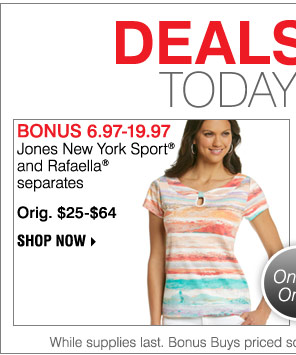 Deal of the Day 6.97-19.97 Jones New York Sport® and Rafaella® separates