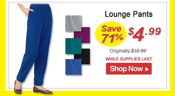 Lounge Pants - Save 71% - Now Only $4.99 Limited Time Offer