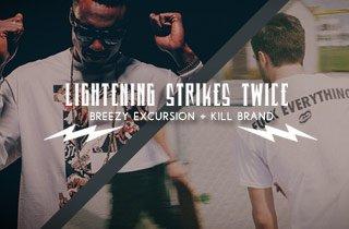 Breezy Excursion + Kill Brand