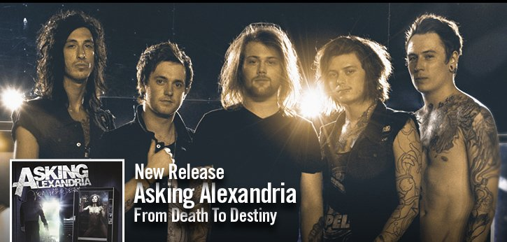 NEW RELEASE - ASKING ALEXANDRIA - FROM DEATH TO DESTINY