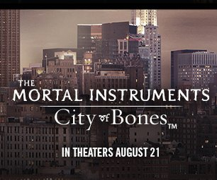 MORTAL INSTRUMENTS - CITY OF BONES - IN THEATERS AUGUST 21