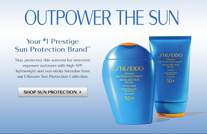 Outpower The Sun: Your #1 prestige sun protection brand** Shop Sun Protection