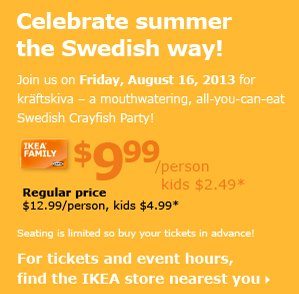 For tickets and event hours, find the IKEA store nearest you