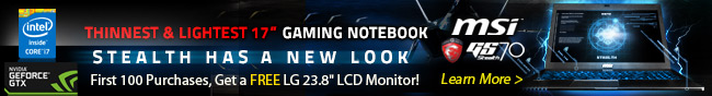 """THINNEST & LIGHTEST 17"""" GAMING NOTEBOOK. STEALTH HAS A NEW LOOK. First 100 Purchases, Get a FREE LG 23.8"""" LCD Monitor! Learn More."""
