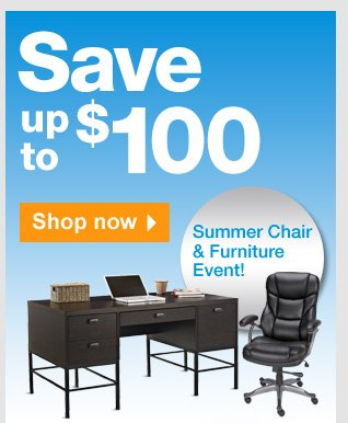 Save up  to $100 at the Summer Chair & Furniture Event! Shop now.
