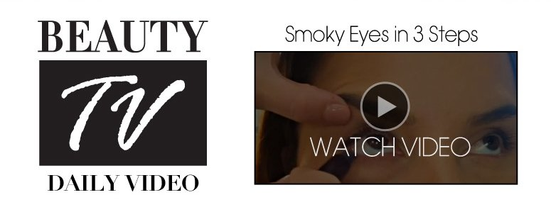 Beauty TV Daily Video: Smoky Eye in 3 Steps Watch Now>>