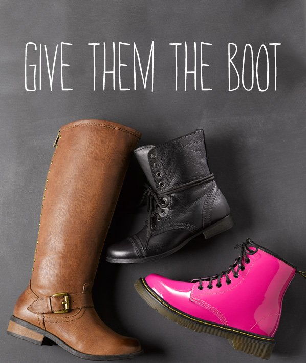 GIVE THEM THE BOOT