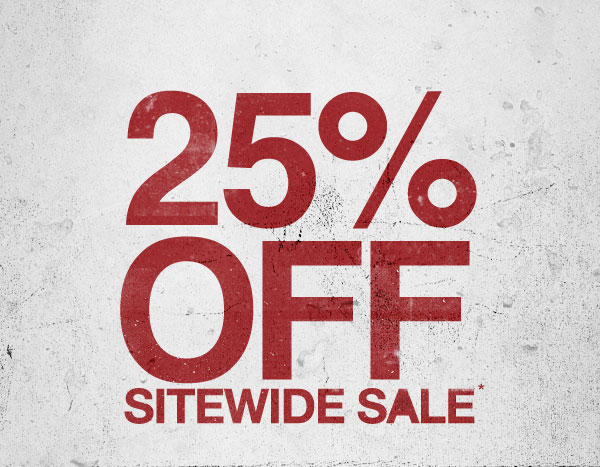 25% OFF SITEWIDE SALE*