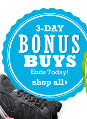 3-Day Bonus Buys Ends today! Shop all.