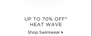 Up To 70% Off* Heat Wave