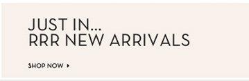 New RRR Arrivals