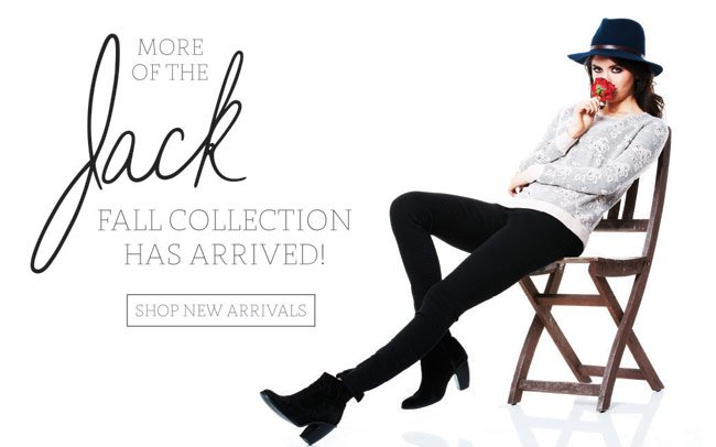New Arrivals from Jack!