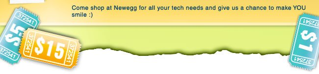 Come shop at Newegg for all your tech needs and give us a chance to make YOU smile :)