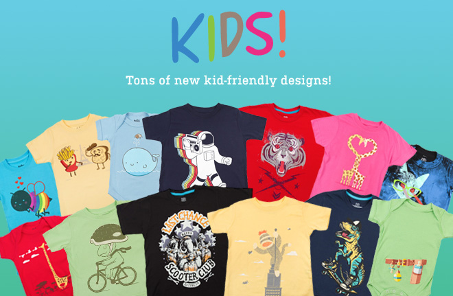 Kids - Tons of new kid friendly designs.