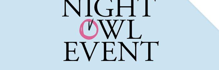 NIGHT OWL EVENT