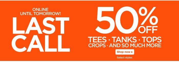 Last Call: 50% Off Tees, Tanks, Tops, Crops, and so Much More!