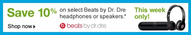 Save  10% on select Beats by Dr. Dre headphones or speakers.* This week only!  Shop now
