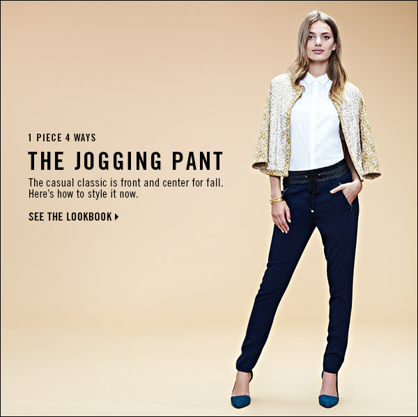 The jogging pant is front and center for fall. See how to wear now in our latest lookbook. >>