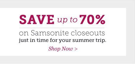 Save up to 70% on Samsonite Closeouts. Shop Now.