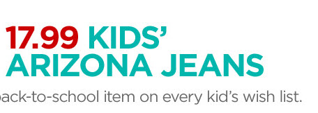 17.99 KIDS' ARIZONA JEANS