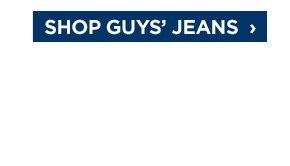 SHOP GUYS' JEANS ›