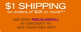 $1 Shipping on Orders of $25 or More**