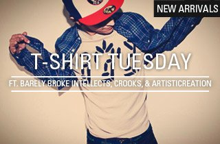 New Arrivals Ft. Barely Broke Intellects, Crooks and Castles, & Artisticreation