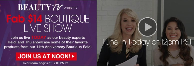 Fab $14 Boutique Livestream Join us live today as our beauty experts Heidi and Thu showcase some of their favorite products from our 14th Anniversary Boutique Sale! Join us at NOON!>>