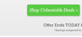Shop Unbeatable Deals >