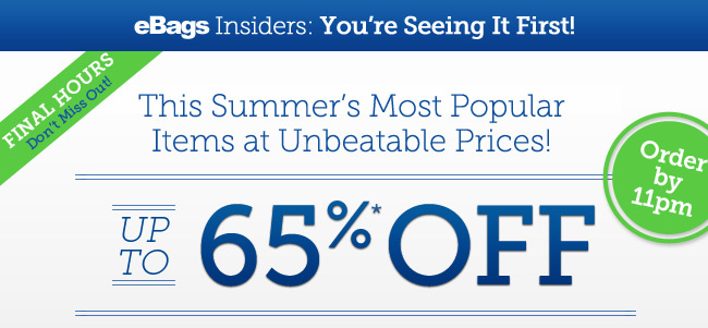 eBags Insiders: You're Seeing It First! This Summer's Most Popular Items at Unbeatable Prices! Shop Now.