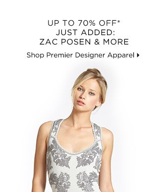 Up To 70% Off* Just Added: Zac Posen & More