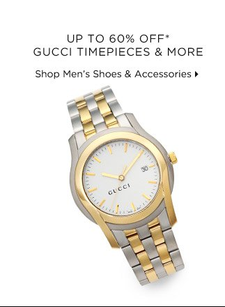 Up To 60% Off* Gucci Timepieces & More