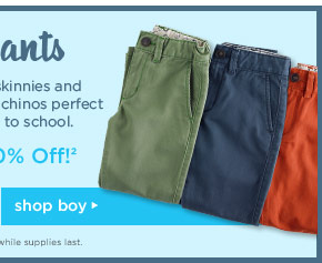 A+ Pants. Colored skinnies and slimmer-cut chinos perfect for back to school. Now 30% Off!(2). Shop Boy. Limited time only. While supples last.