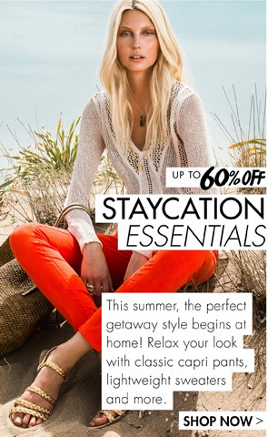 STYLECATION ESSENTIALS UP TO 60% OFF