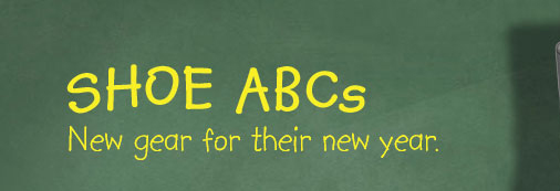 SHOE ABCs. New gear for their new year.