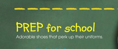 PREP for school. Adorable shoes that perk up their uniforms.