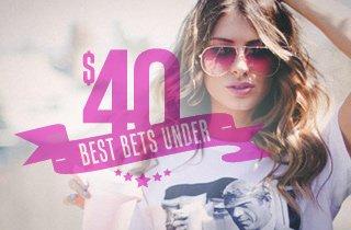 Best Bets Under $40