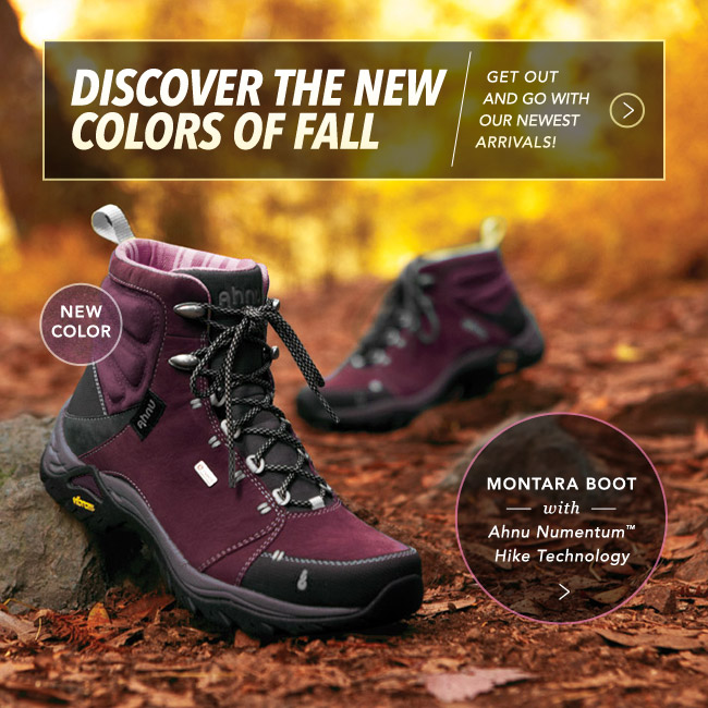 DISCOVER THE NEW COLORS OF FALL - Get outand go with our newest arrivals!