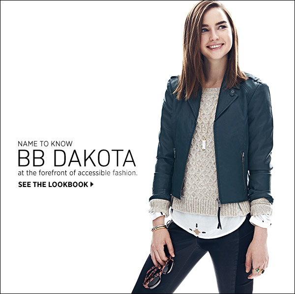 Get first look at the latest from BB Dakota. Every girl's go-to collection for modern essentials at must-have prices is having a standout season. Shop the collection >>