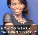 How to wear the Kahlo Collection